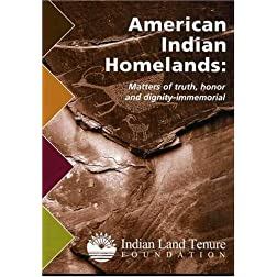American Indian Homelands: Matters of Truth, Honor and Dignity