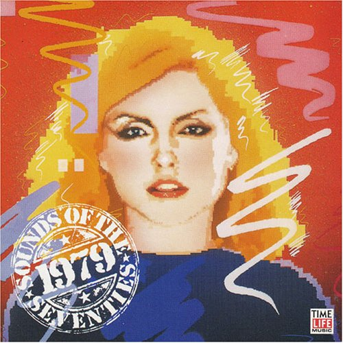 Blondie - Sounds of the Seventies: 1979 - Take Two - Zortam Music