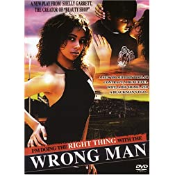 I'm Doing the Right Thing with the Wrong Man