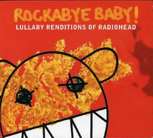 Radiohead - Rockabye Baby! Radiohead Lull - Zortam Music