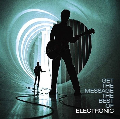 Electronic - Get The Message, Best Of - Zortam Music