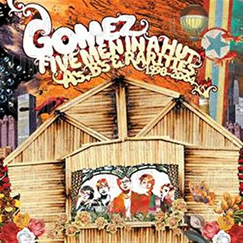 Gomez - Five Men In a Hut  A