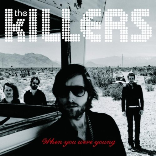 The Killers - When You Were Young (Single) - Zortam Music