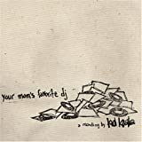 Kid Koala / Your Mom's Favorite DJ
