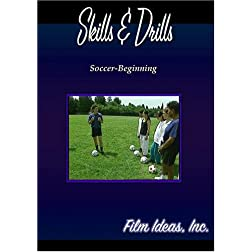 Skills and Drills: Soccer-Beginning
