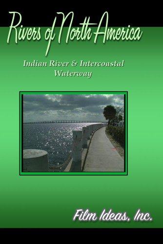 Rivers Of North America: Indian River & Intercoastal Waterway
