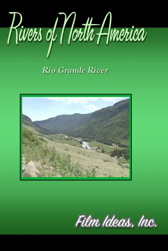 Rivers Of North America: Rio Grande River