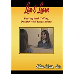 Live & Learn: Dealing With Telling, Dealing With Expectations