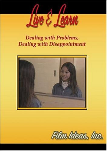 Live and Learn: Dealing with Problems, Dealing with Disappointment