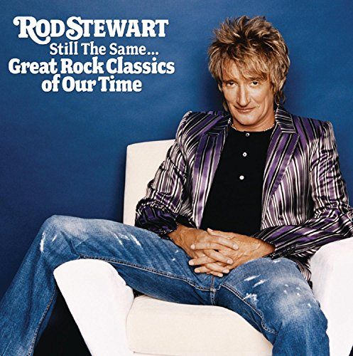 Rod Stewart - Still The Same... - Zortam Music
