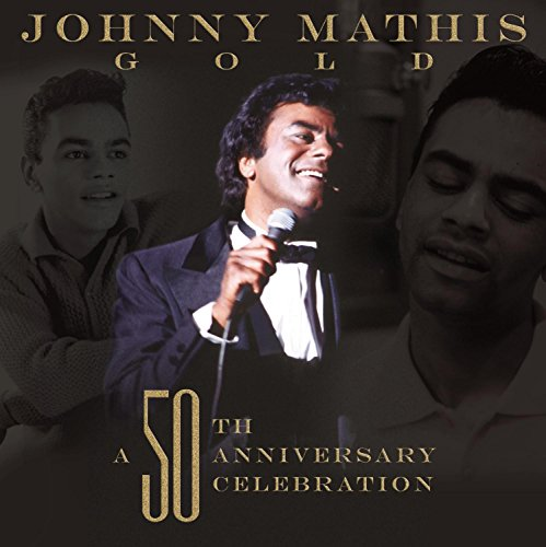 Johnny Mathis - Gold: A 50th Anniversary Celebration - Zortam Music
