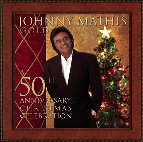 Johnny Mathis - Johnny Mathis: A 50th Anniversary Christmas Celebration - Zortam Music