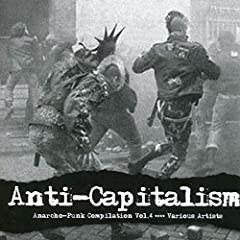 Anti-Capitalism: Anarcho Punk Vol.4