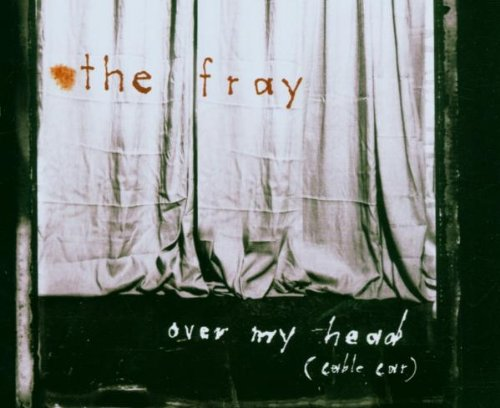 The Fray - Over My Head (Cable Car) (Maxi - Zortam Music