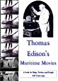 Thomas Edison Maritime Movies By DVD