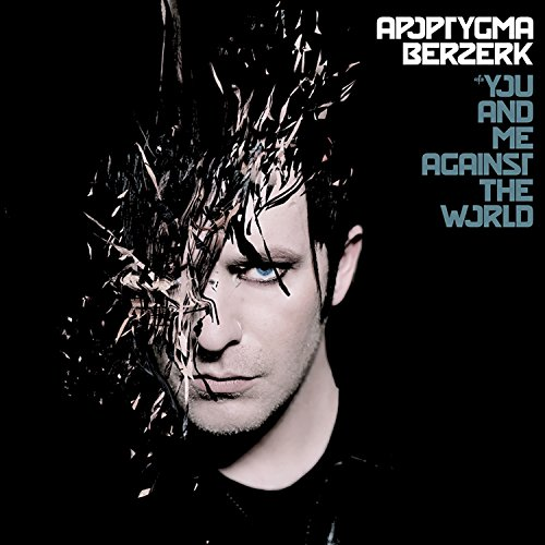 Apoptygma Berzerk - You And Me Against The World - Zortam Music