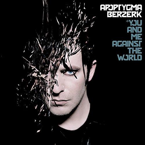 Apoptygma Berzerk - You And Me Against The World - Lyrics2You
