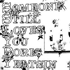 Someone Still Loves You Boris Yeltsin - Broom