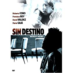 Sin Destino (Without Destiny)