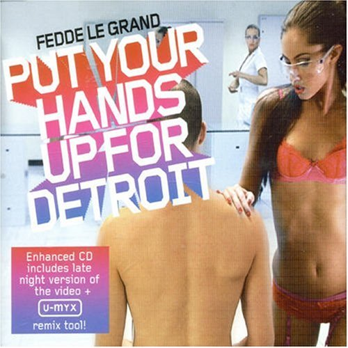 Fedde Le Grand - Put Your Hands Up for Detroit, Pt. 2 - Zortam Music