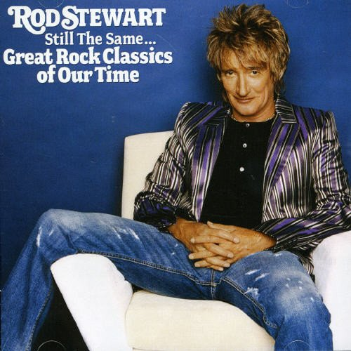 Rod Stewart - Still The Same Great Rock Classics Of Our Time - Zortam Music