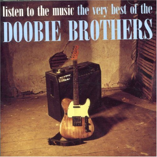 Doobie Brothers - LISTEN TO THE MUSIC - THE VERY BEST OF - Zortam Music