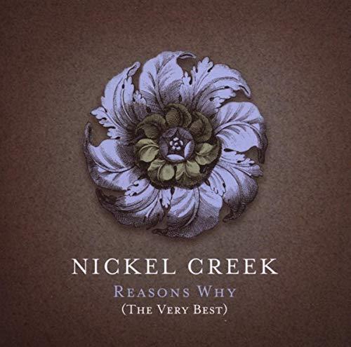 Nickel Creek - Reasons Why: The Very Best (CD + DVD) - Zortam Music