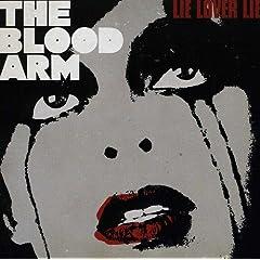 The Blood Arm - Lie Lover lie