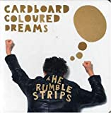Cardboard Coloured Dreams by The Rumble Strips
