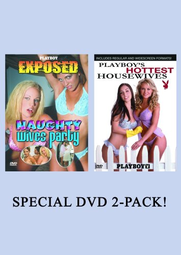 Playboy: Hottest Housewives/Exposed Naughty Wives Party