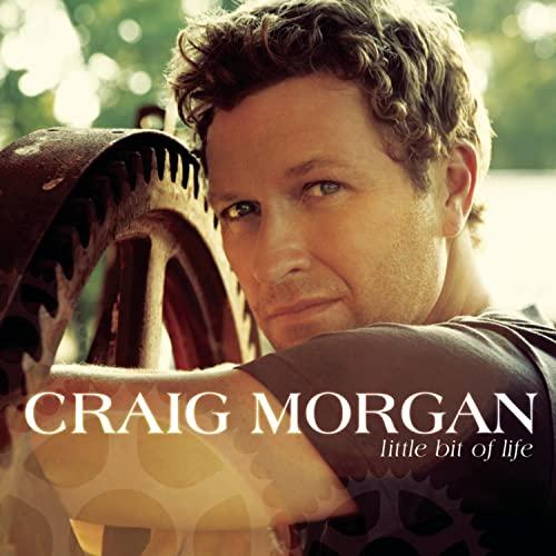 Craig Morgan - Little Bit of Life - Zortam Music