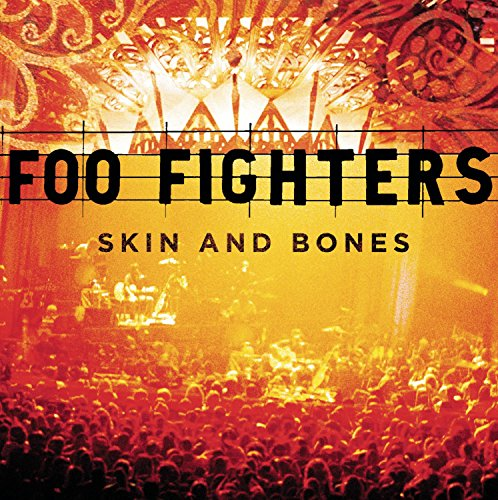 Foo Fighters - 2006  Skin And Bones  Live - Zortam Music