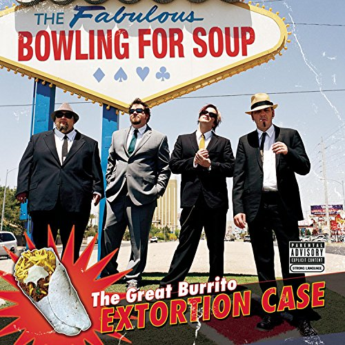 BOWLING FOR SOUP - Great Burrito Extortion Case - Zortam Music