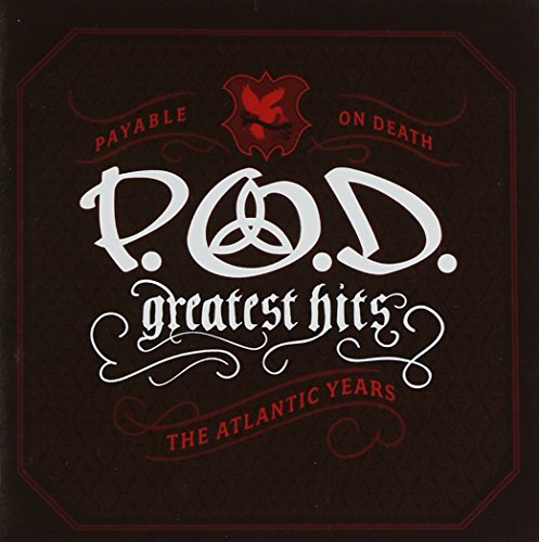 P.O.D. - Greatest Hits (The Atlantic Years) - Zortam Music