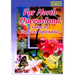 Far North Queensland Land of Tropical Splendour [PAL]