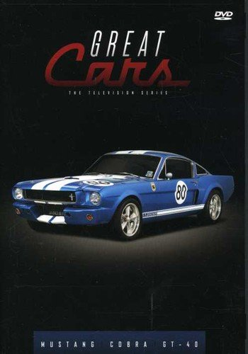Great Cars: Mustang - Cobra - GT40