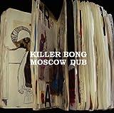 Killer Bong / MoscowDub