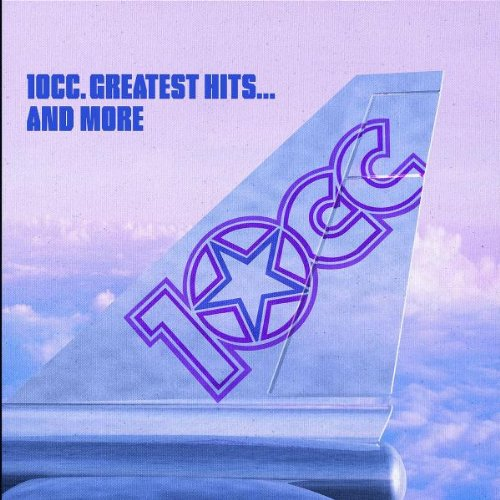 10cc - The Greatest Hits and More - Zortam Music