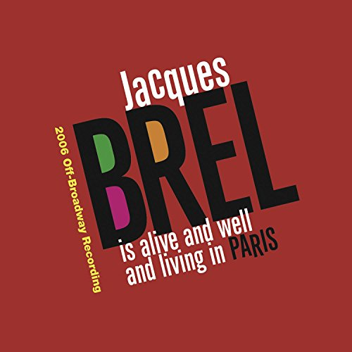 Jacques Brel Is Alive and Well and Living in Paris (2006 off-Broadway cast)