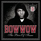 Bow Wow / The Price of Fame