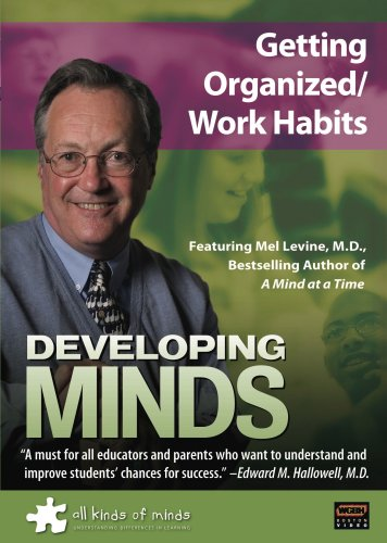 Developing Minds: Getting Organized/Work Habits