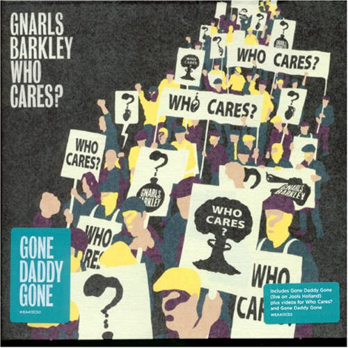 Gnarls Barkley - Who Cares, Pt. 2 - Zortam Music