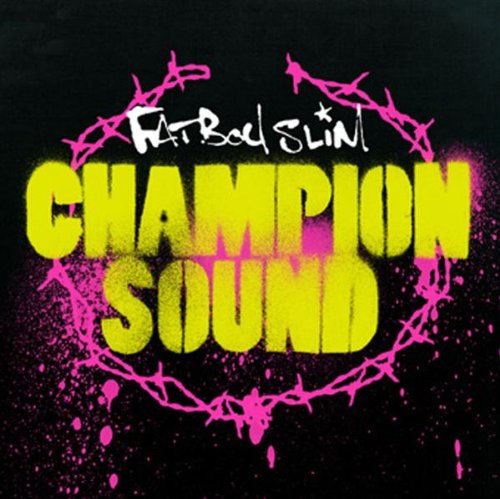 Fatboy Slim - Champion Sound - Zortam Music