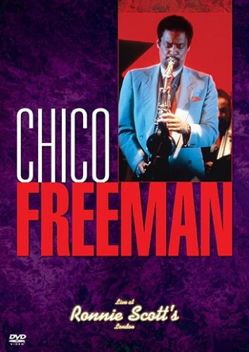 CHICO FREEMAN LIVE AT RONNIE SCOTT'S
