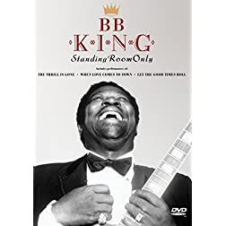 B.B. KING/STANDING ROOM ONLY