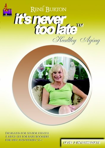 Rene Burton, It's Never Too Late, Healthy Aging Level 2 (Intermediate)