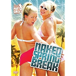 Wild Party Girls: Naked Spring Break