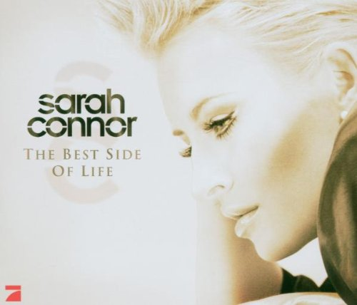 Sarah Connor - The Best Side Of Life - Zortam Music