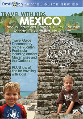 Travel with Kids: Mexico Yucatan - Mayan Riviera