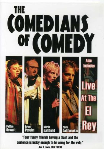 The Comedians of Comedy / Live at the El Rey (Patton Oswalt / Brian Posehn / Maria Bamford / Zach Galifianakis)